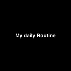 My daily Routine - Wolfgang Leidhold